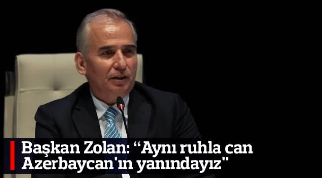 Zolan, savaş ve insanlık suç işleyen Ermenistan'ı şiddetle kınadı