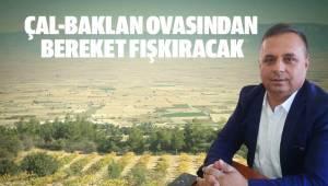 """""""BAKLAN OVASI'NDAN BEREKET FIŞKIRACAK"""""""