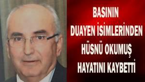 Basının duayen isimlerinden Hüsnü Okumuş hayatını kaybetti
