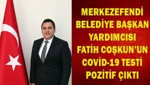 Belediye Başkan yardımcısı Coşkun'un covid-19 testi pozitif çıktı