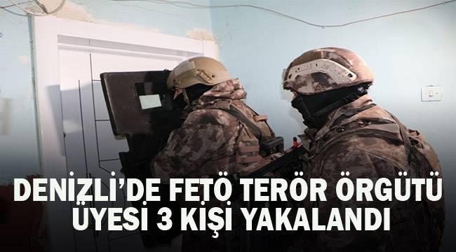 Denizli'de FETÖ / PDY terör örgütü üyesi 3 kişi yakalandı