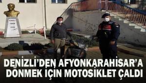 Denizli'den Afyonkarahisar'a dönmek için motosiklet çaldı