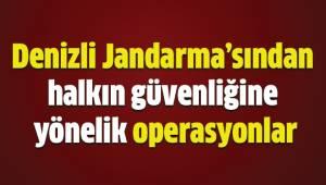 Denizli Jandarma'sından halkın güvenliğine yönelik operasyonlar