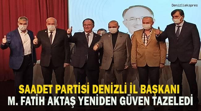 Saadet Partisi Denizli İl Başkanı yeniden M. Fatih Aktaş oldu