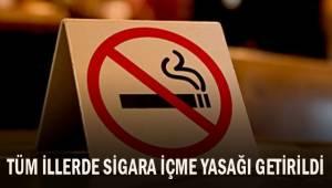 Tüm illerde sigara içmek yasaklandı