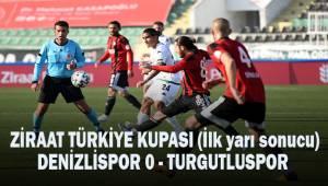 Ziraat Türkiye Kupası: Denizlispor: 0 - Turgutluspor: 1 (İlk yarı)
