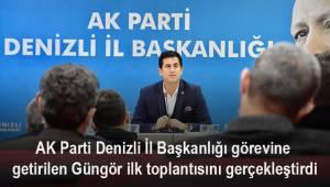 AK Parti Denizli İl Başkanlığı görevine getirilen Güngör, ilk toplantısını gerçekleştirdi
