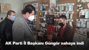 AK Parti İl Başkanı Güngör sahaya indi