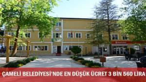 Çameli Belediyesi'nde en düşük ücret 3 bin 560 Lira
