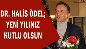 Dr. Halis Ödel; Yeni Yılınız Kutlu Olsun