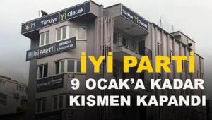 İYİ Parti İl ve ilçe teşkilatları 9 Ocak 2021'e kadar kısmen kapatma kararı aldı