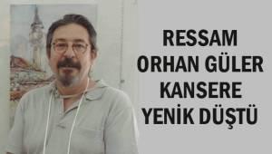 Ressam Orhan Güler hayatını kaybetti