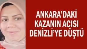 Ankara'da meydana gelen trafik kazasının acısı Denizli'ye düştü.
