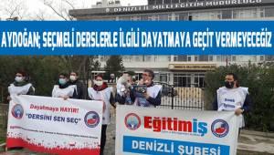 Aydoğan; Seçmeli Derslerle İlgili Dayatmaya Geçit Vermeyeceğiz