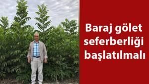 Baraj gölet seferberliği başlatılmalı