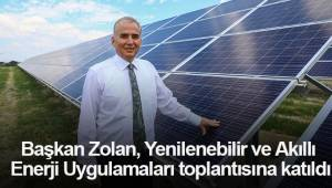 Başkan Zolan, Yenilenebilir ve Akıllı Enerji Uygulamaları toplantısına katıldı