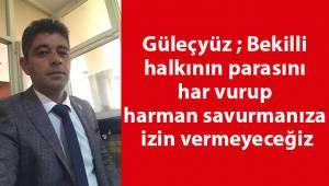 Bekilli Belediye Meclis Üyesi Gökhan Güleçyüz açıklama