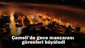 Çameli'de gece manzarası görenleri büyüledi