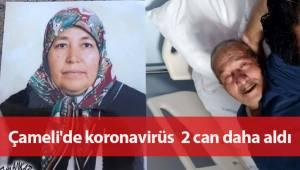 Çameli'de koronavirüs can almaya devam ediyor