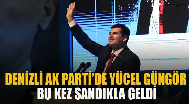 Denizli AK Parti'de Yücel Güngör bu kez sandıkla geldi