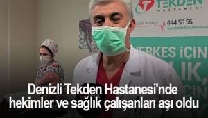 Denizli Tekden Hastanesi'nde hekimler ve sağlık çalışanları aşılarını oldu