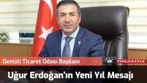 Denizli Ticaret Odası Başkanı Uğur Erdoğan'ın Yeni Yıl mesajı