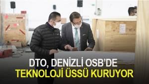 DTO, DENİZLİ OSB'DE TEKNOLOJİ ÜSSÜ KURUYOR