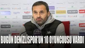 Koşukavak; Bugün Denizlispor'un 10 oyuncusu vardı