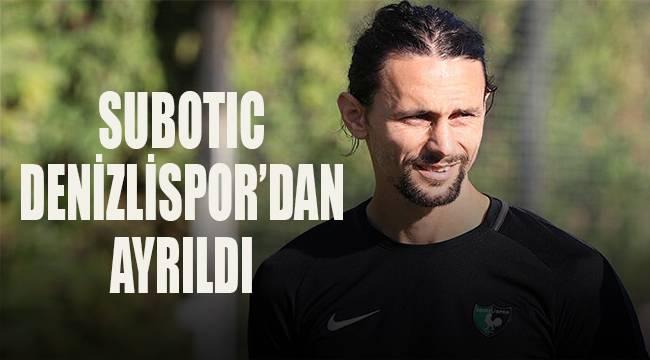 Subotic, Denizlispor'dan ayrıldı
