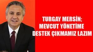 Turgay Mersin; Adaylığım söz konusu değil