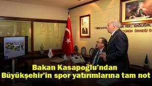 Bakan Kasapoğlu'ndan Büyükşehirin spor yatırımlarına tam not