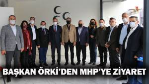 BAŞKAN ÖRKİ'DEN MHP'YE ZİYARET