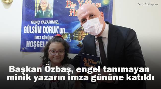 Başkan Özbaş, engel tanımayan minik yazarın imza gününe katıldı