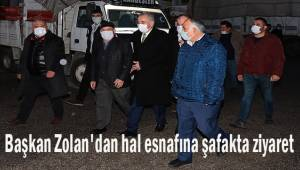 Başkan Zolan'dan hal esnafına şafakta ziyaret