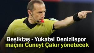 Beşiktaş - Yukatel Denizlispor maçını yönetecek hakem belli oldu