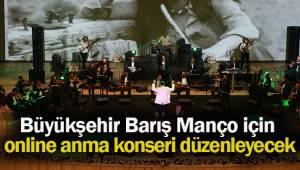 Büyükşehir Barış Manço için online anma konseri düzenleyecek