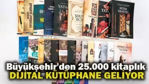 Büyükşehir'den 25.000 kitaplık dijital kütüphane geliyor