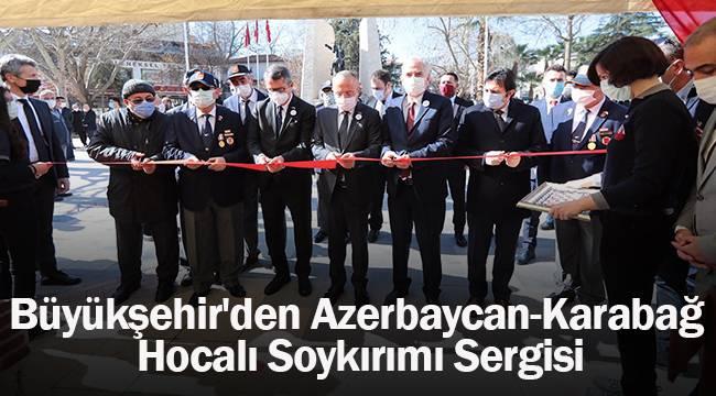 Büyükşehir'den Azerbaycan-Karabağ Hocalı Soykırımı Sergisi
