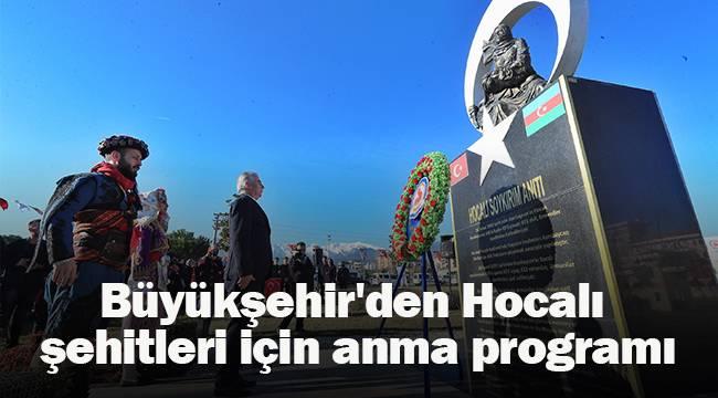 Büyükşehir'den Hocalı şehitleri için anma programı