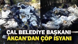 Çal Belediye Başkanı Akcan'dan çöp isyanı