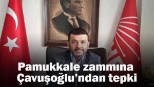 CHP Denizli İl Başkanı Çavuşoğlu Pamukkale zammına tepki gösterdi