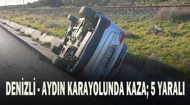 Denizli - Aydın Karayolu'nda kaza; 5 yaralı