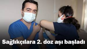 Denizli'de sağlıkçılara 2. doz aşıları vurulmaya başlandı