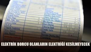 Fatura borcu olanın elektriği kesilmeyecek! İşte şartlar