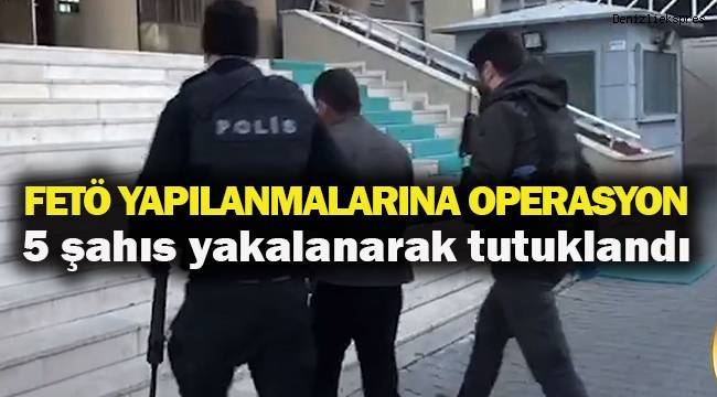 FETÖ'nün mahrem yapılanmasında 5 şahıs yakalanarak tutuklandı