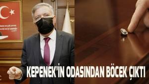 Honaz Belediye Başkanı Yüksel Kepenek'in odasından böcek çıktı.