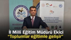 İl Milli Eğitim Müdürü Süleyman Ekici;
