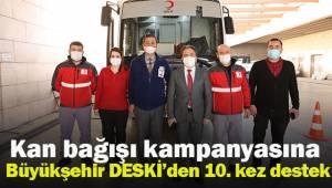 Kan bağışı kampanyasına Büyükşehir DESKİ'den 10. kez destek