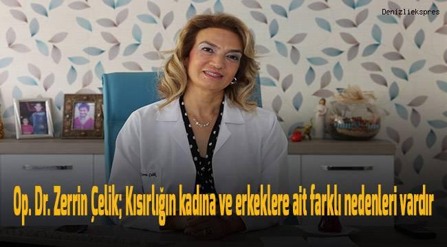 Op. Dr. Zerrin Çelik; Kısırlığın kadına ve erkeklere ait farklı nedenleri vardır