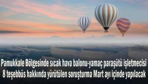 Pamukkale bölgesinde sıcak hava balonu-yamaç paraşütü soruşturması için sözlü savunma Mart ayı içinde başlayacak
